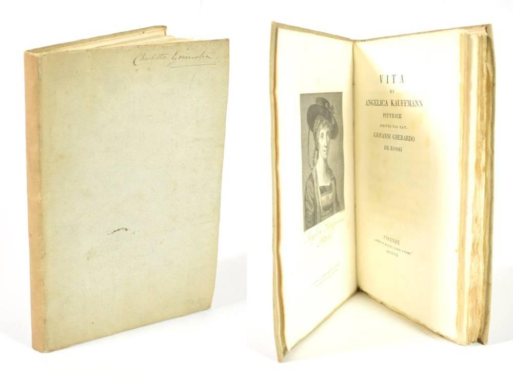Lot 2 - De Rossi, Giovanni Gherardo Vita di Angelica Kauffmann. Frirenze/; Molini, Landi e Comp., 1810...
