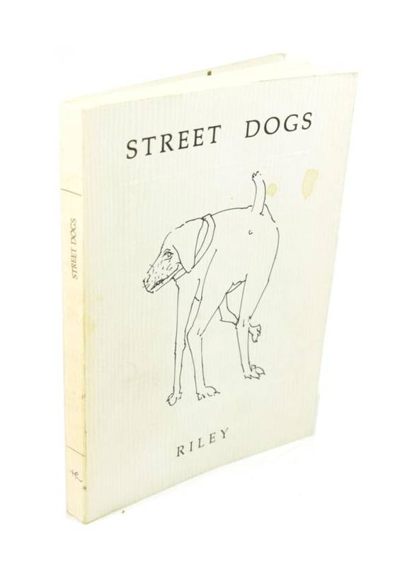Lot 29 - Riley, Harold Street Dogs. Riley, 1985. 8vo, org. wrappers; illus by Riley. Signed by Riley on...