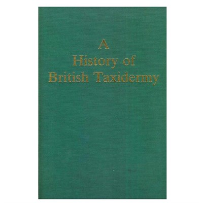 Lot 68 - Natural History Book: A History of British Taxidermy - 1987 hardcover, by Christopher Frost,...