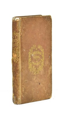Lot 25 - Dickens (Charles) A Christmas Carol. In Prose, Being A Ghost Story Of Christmas, Chapman &...