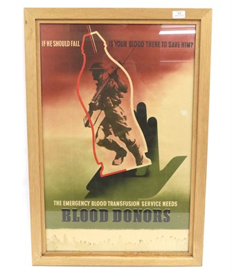 Lot 43 - A Second World War Recruitment Poster for Blood Donors, the upper part inscribed IF HE SHOULD...