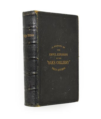 Lot 38 - Oaks Colliery Bible. The Holy Bible, Containing the Old and New Testaments, London: George E....